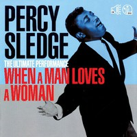 Sledge, Percy: Ultimate Performance - When a Man Loves a Woman