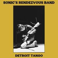 Sonic's Rendezvous Band: Detroit Tango