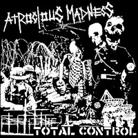 Atrocious Madness: Total Control