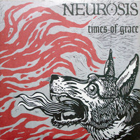 Neurosis: Times Of Grace