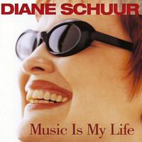 Schuur, Diane: Music Is My Life