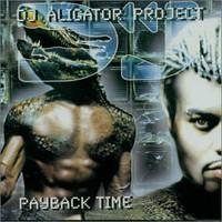 DJ Aligator Project: Payback Time
