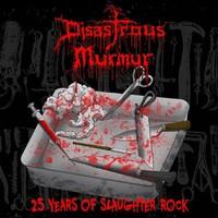 Disastrous Murmur: 25 Years Of Slaughter Rock