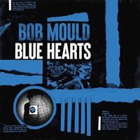 Mould, Bob: Blue Hearts