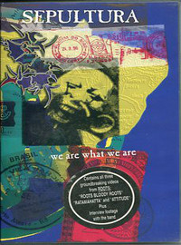 Sepultura: We Are What We Are