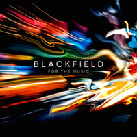 Blackfield: For the Music