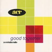 A Certain Ratio: Good Together