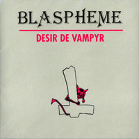 Blasphème: Désir de vampyr