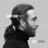 Lennon, John: Gimme Some Truth.
