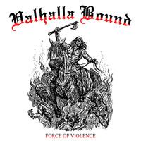Valhalla Bound: Force Of Violence