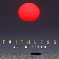 Faithless: All Blessed