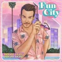 Bright Light Bright Light: Fun city