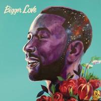 Legend, John: Bigger love