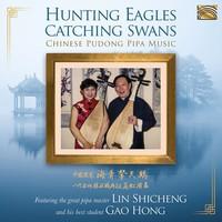 Hong, Gao: Hunting eagles catching swans - chinese pudong pipa music