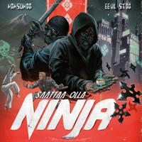 Eevil Stöö X Koksu Koo : Saattaa olla ninja