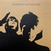Mansion: Uncreation