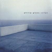 Glass, Philip: Songs