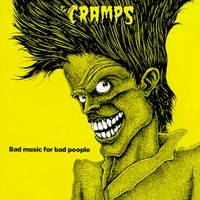 Cramps : Bad music for bad people