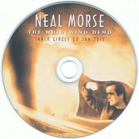 Morse, Neal: The Whirlwind Demo - Inner Circle CD Jan 2012