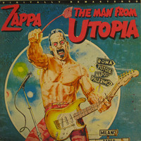 Zappa, Frank: The Man From Utopia