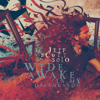 Soto, Jeff Scott: Wide awake (in my dreamland)