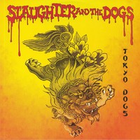Slaughter & The Dogs: Tokyo dogs