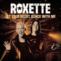 Roxette: Let your heart dance with me / Help