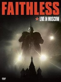 Faithless: Moscow - greatest hits live