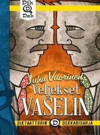 Vuorinen, Juha: Veljekset Vaselin