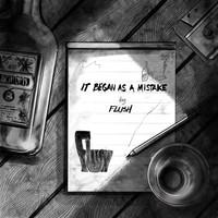 Flush: It Began as a Mistake