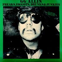 Allin, G.G. : Freaks, Faggots, Drunks & Junkies