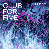 Club For Five: Virret