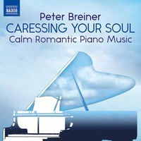 Breiner, Peter: Caressing your soul: calm romantic piano music