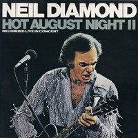 Diamond, Neil: Hot August Night II
