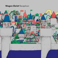 Wagon Christ: Recepticon