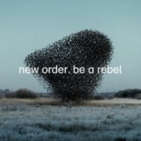 New Order: Be a Rebel