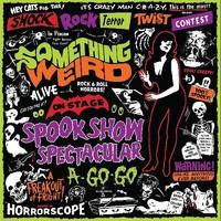 Something Weird: Spook Show Spectacular A-Go-Go