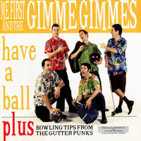 Me First & The Gimme Gimmes: Have A Ball