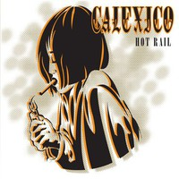 Calexico: Hot rail (20th anniversary edition)