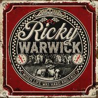 Warwick, Ricky: When Life Was Hard & Fast