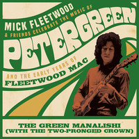 Mick Fleetwood And Friends & Fleetwood Mac: The green manalishi (with the two-pronged crown)