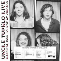 Uncle Tupelo: Live at lounge ax - march 24, 1994