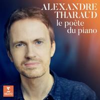 Tharaud, Alexandre: Le Poète du piano