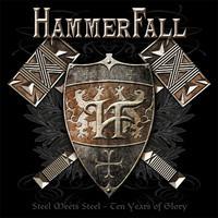 Hammerfall: Steel Meets Steel -Ten Years Of Glory