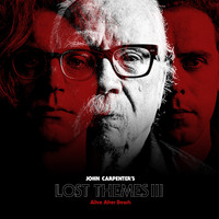 Carpenter, John: Lost Themes III: Alive After Death