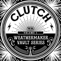 Clutch: The Weathermaker Vault Series Vol.I