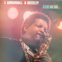 Adderley, Cannonball: Sticks And Soul