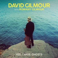 Gilmour, David: Yes, i have ghosts