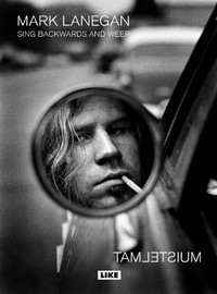 Lanegan, Mark: Sing Backwards and Weep - muistelmat