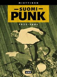 Miettinen, Kimmo: Suomi-punk 1977-1981